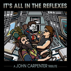 It's All In The Reflexes - A John Carpenter Tribute front cover